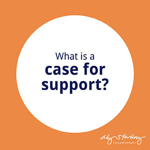 What is a capital campaign's case for support?