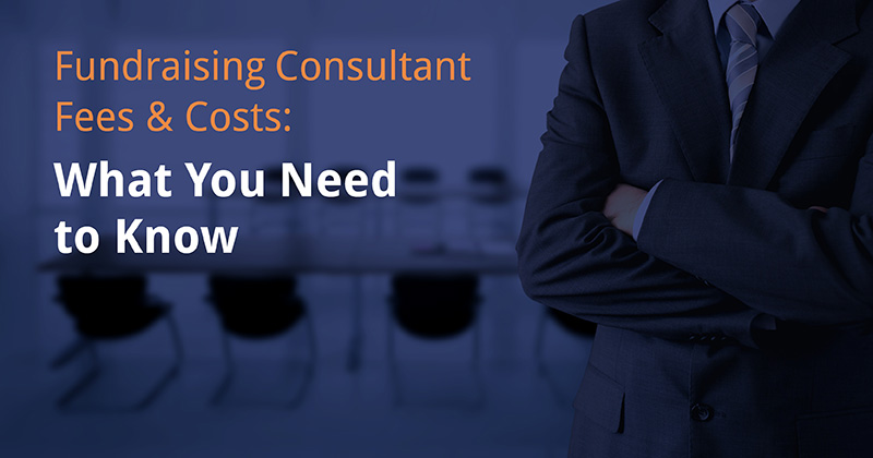 Fundraising consultant fees may seem intimidating, but this guide will break it down for you!