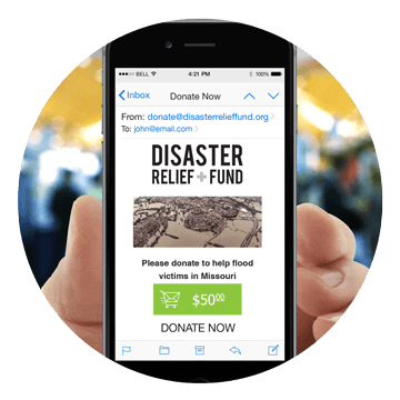 The Disaster Relief Fund has incorporated a donation button into their emails to make the mobile giving experience seamless for their donors.