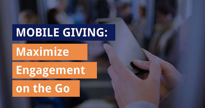 Learn about ten ways you can maximize donor engagement with mobile giving.