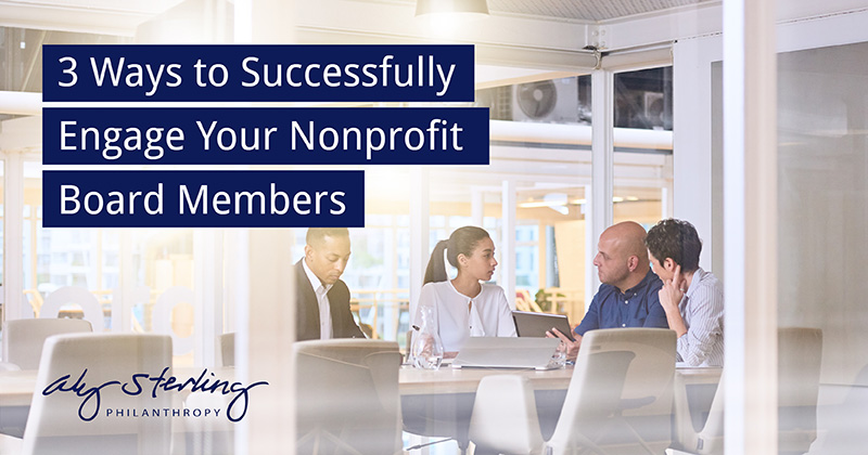 3 Ways to Successfully Engage Nonprofit Board Members