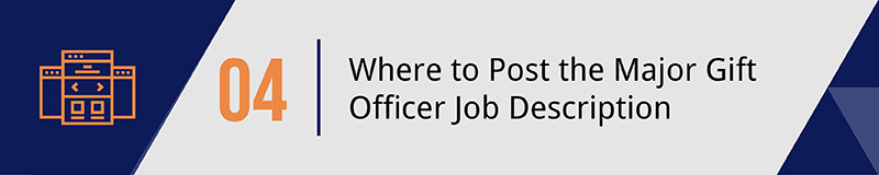 Use nonprofit job boards and letters to find the right fit for your major gift officer job opening.