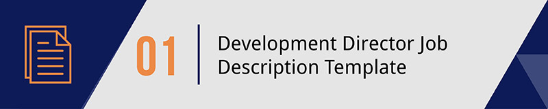 Reference our handy template for how to craft a development director job description.