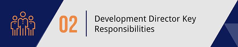 Have a firm understanding of your development director's primary duties.