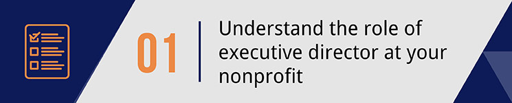 Understand the role of executive director at your nonprofit.