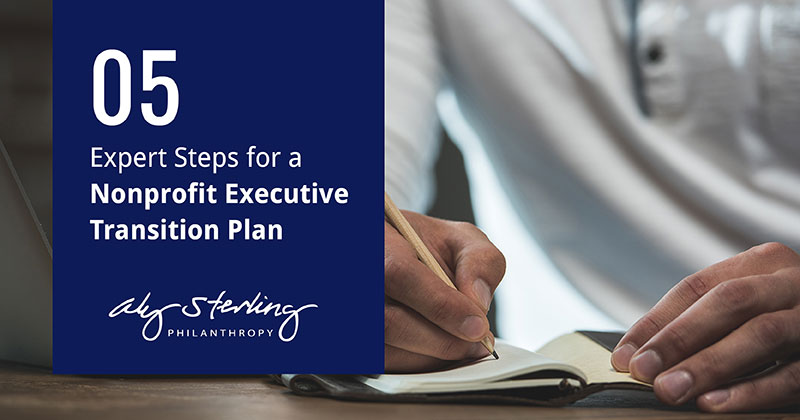 5 Expert Steps for a Nonprofit Executive Transition Plan