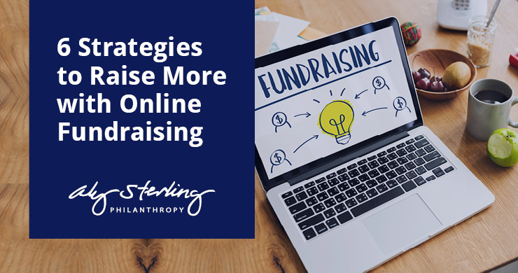 6 Strategies to Raise More with Online Fundraising