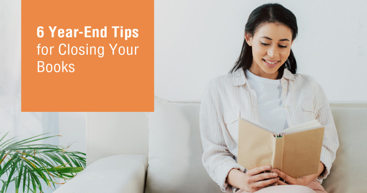 6 Year-End Tips for Closing Your Books