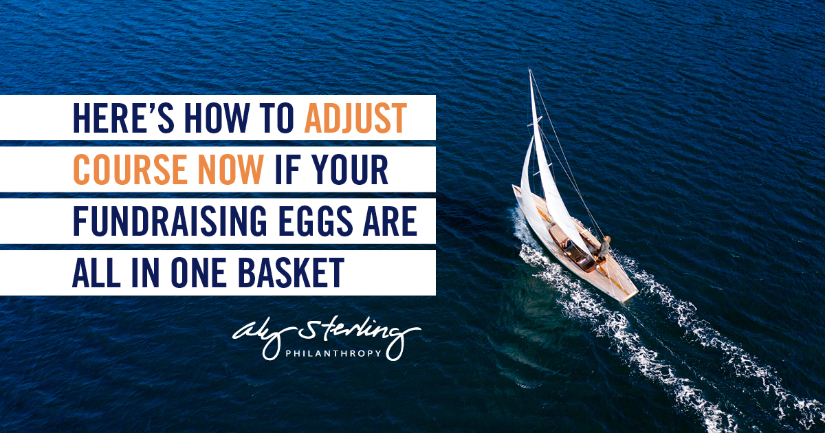 Here's how to adjust course now if your fundraising eggs are all in one basket