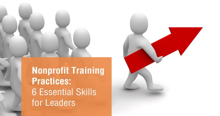 Nonprofit Training Practices: 6 Essential Skills for Leaders
