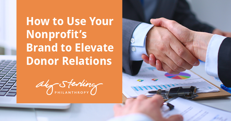 This is the feature image for this article about using your nonprofit's brand to elevate donor relations.