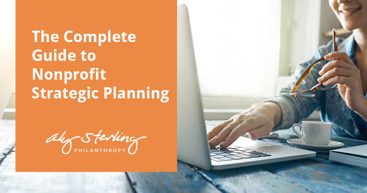 The Complete Guide to Nonprofit Strategic Planning