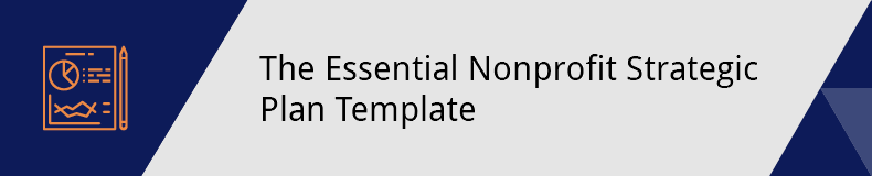 Use this template to help organize your nonprofit's strategic plan.