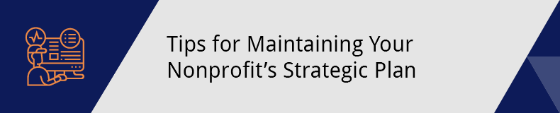 Use these tips to maintain your organization's strategic plan.