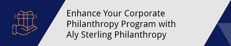 Enhance your corporate philanthropy program with Aly Sterling Philanthropy.